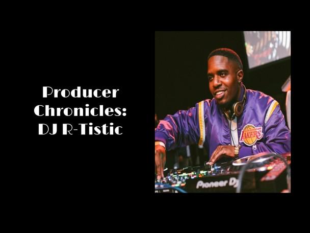 ProducerChroniclesDJRTistic
